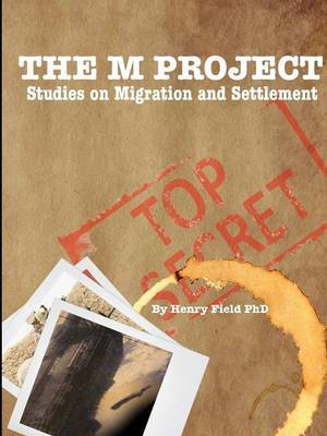 "THE ""M"" Project: Studies on Migration and Settlement by Henry Field image"