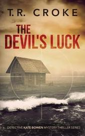 The Devil's Luck by T. R. Croke