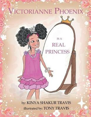 Victorianne Phoenix Is a Real Princess by Kinya Shakur Travis