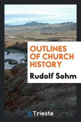 Outlines of Church History by Rudolf Sohm