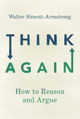 Think Again by Walter Sinnott-Armstrong