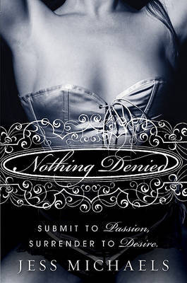Nothing Denied by Jess Michaels