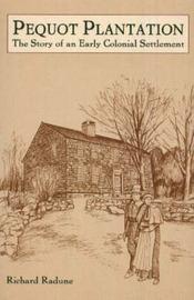Pequot Plantation by Richard A. Radune image