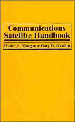 Communications Satellite Handbook by Walter L. Morgan image