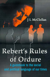 Robert's Rules of Ordure: A Guidebook to the Social and Political Language of Our Times by J. L. McClellan image
