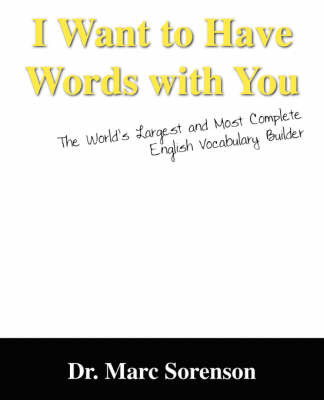 I Want to Have Words with You! the World's Largest and Most Complete English Vocabulary Builder by Dr Marc, Sorenson image