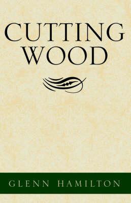 Cutting Wood by Glenn Hamilton image