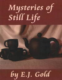 Mysteries of Still Life by E.J. Gold image