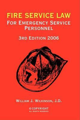 Fire Service Law: For Emergency Service Personnel 4th Edition 2005 by B. S. E. J. D. W. J. Wilkinson image