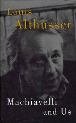 Machiavelli and Us by Louis Althusser image