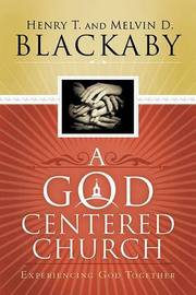 A God Centered Church by Henry , T Blackaby