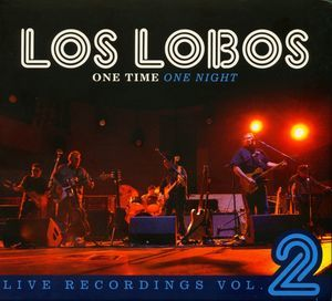 One Time One Night: Live Recordings 2 by Los Lobos