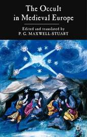The Occult in Medieval Europe 500-1500 by P.G. Maxwell-Stuart image