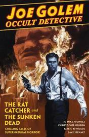 Joe Golem: Occult Detective Volume 1 by Christopher Golden