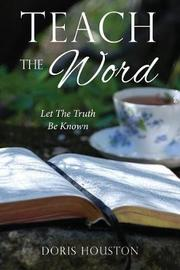 Teach the Word by Doris Houston