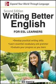 Writing Better English for ESL Learners by Ed Swick