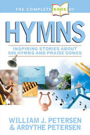 Complete Book Of Hymns, The by Ardythe Petersen