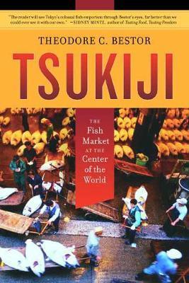 Tsukiji by Theodore C Bestor image