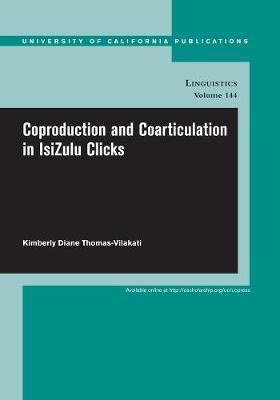 Coproduction and Coarticulation in IsiZulu Clicks by Kimberly Thomas-Vilakati