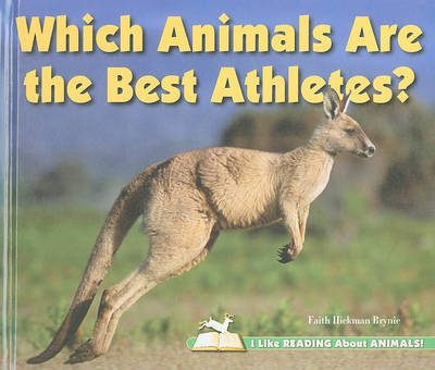 Which Animals Are the Best Athletes? by Faith Hickman Brynie