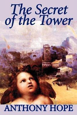 The Secret of the Tower by Anthony Hope image