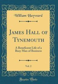 James Hall of Tynemouth, Vol. 2 by William Hayward image