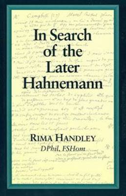 In Search of the Later Hahnemann by Rima Handley image