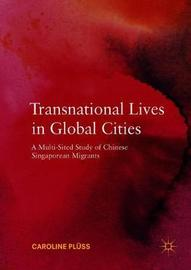 Transnational Lives in Global Cities by Caroline Pluss