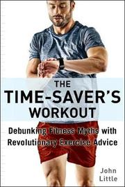 The Time-Saver's Workout by John Little