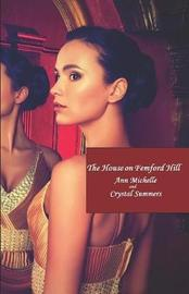 The House on Femford Hill by Crystal Summers