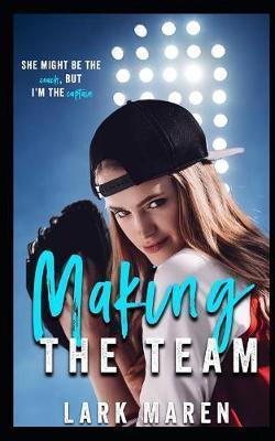 Making the Team by Lark Maren