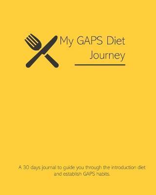 My GAPS Diet Journey by Wellness Journal
