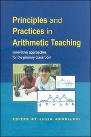 Principles and Practices in Arithmetic Teaching by Julia Anghileri