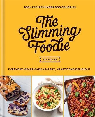 The Slimming Foodie by Pip Payne
