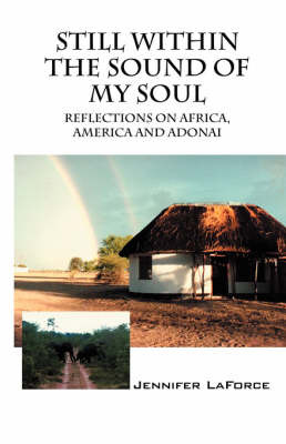 Still Within the Sound of My Soul: Reflections on Africa, America and Adonai by Jennifer LaForce image