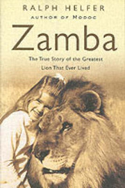 Zamba: The True Story of the Greatest Lion That Ever Lived by Ralph Helfer image