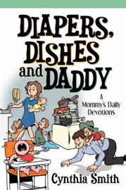 Diapers, Dishes and Daddy by Cynthia Smith image