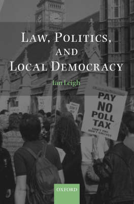 Law, Politics, and Local Democracy by Ian Leigh