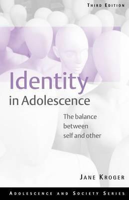 Identity In Adolescence by Jane Kroger