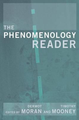 The Phenomenology Reader by Tim Mooney