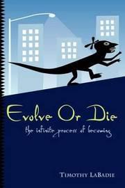 Evolve or Die by Timothy LaBadie image
