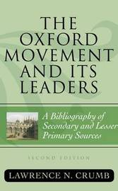 The Oxford Movement and Its Leaders by Lawrence N Crumb image