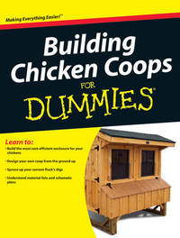 Building Chicken Coops For Dummies by Todd Brock