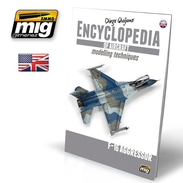 Encyclopedia Of Aircraft: Modelling Techniques Vol.6 - F-16 Aggressor