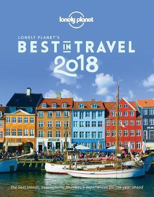 Lonely Planet's Best in Travel 2018 by Lonely Planet