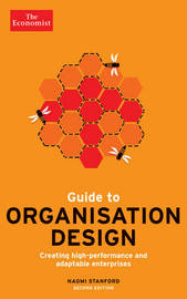 Guide to Organisation Design by Naomi Stanford