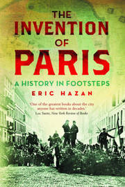 The Invention of Paris by Eric Hazan