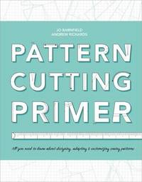 Pattern Cutting Primer by Andrew Richards