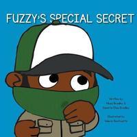 Fuzzy's Special Secret by Musa Bradley