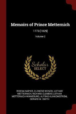 Memoirs of Prince Metternich by Robina Napier
